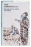 Der Jude, der am Sabbat nicht betet: Erzählungen (Weltlese / Lesereise ins Unbekannte) - Isak Samokovlija