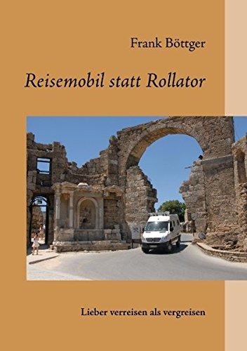 Preisvergleich Produktbild Reisemobil statt Rollator: lieber verreisen als vergreisen