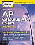 Cracking the AP Calculus AB Exam, 2020 Edition: Practice Tests & Proven Techniques to Help You Score a 5...