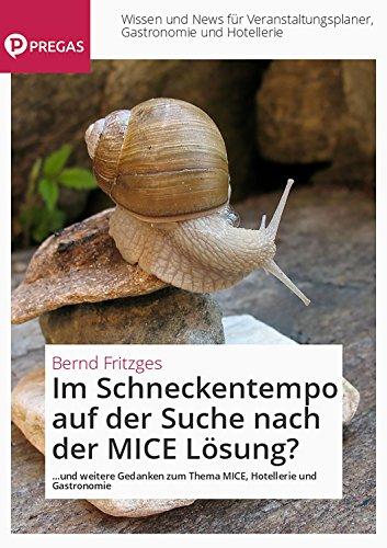 f der Suche nach der MICE Lösung?: …und weitere Gedanken zum Thema MICE, Hotellerie und Gastronomie (Ratgeber MICE, Hotellerie und Gastronomie) (Themen Für Veranstaltungen)