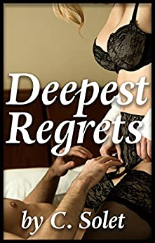 Deepest Regrets (English Edition) di [Solet, C.]