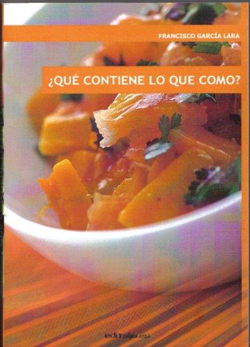 QUÉ CONTIENE LO QUE COMO? eBook: Francisco García Lara: Amazon.es: Tienda Kindle