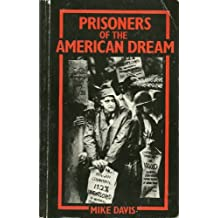 Prisoners of the American Dream: Politics and Economy in the History of the US Working Class (Haymarket) by Mike Davis (1986-03-17)