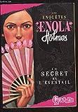 Les enquêtes d'Enola Holmes, Tome 4 - Le secret de l'éventail