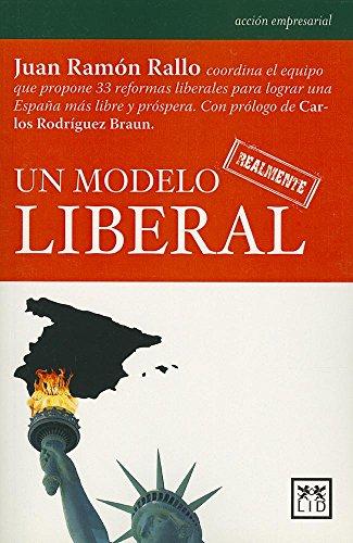 Un modelo realmente liberal (Acción Empresarial) por Juan Ramón Rallo Julián