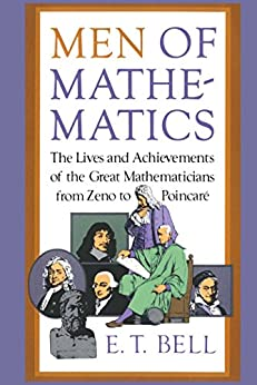 Men of Mathematics (Touchstone Books (Paperback)) by [Bell, E.T.]