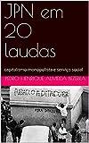 JPN em 20 laudas: capitalismo monopolista e serviço social (Serviço Social resumido Livro 1) (Portuguese Edition)