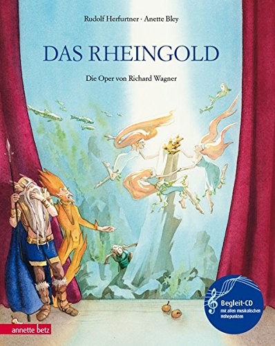 Das Rheingold: Die Oper von Richard Wagner (Musikalisches Bilderbuch mit CD)