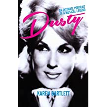 Dusty: An Intimate Portrait of a Musical Legend by Karen Bartlett (2014-06-06)