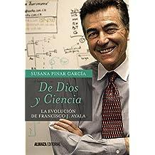 De Dios y Ciencia: La evolución de Francisco J. Ayala (El Libro Universitario - Ensayo)
