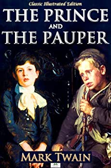 The Prince and the Pauper (Classic Illustrated Edition) (English Edition) von [Twain, Mark]