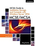 MCSA Guide to Installation, Storage, and Compute with Microsoft® Windows Server®201...