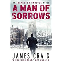 A Man of Sorrows (Inspector Carlyle) by James Craig (2014-02-20)