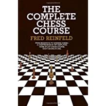 Complete Chess Course by Fred Reinfeld (1959-11-05)