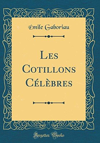Les Cotillons Célèbres (Classic Reprint) par Emile Gaboriau