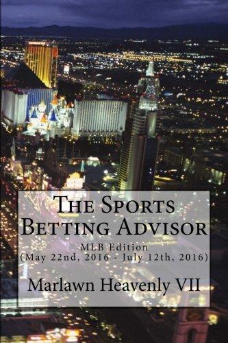 The Sports Betting Advisor: MLB Edition (May 22nd, 2016 - July 12th, 2016): Volume 25 (SBA Sharks) por Marlawn Heavenly VII