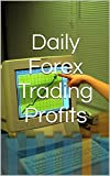 Daily Forex Trading Profits (English Edition)