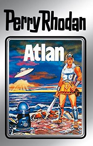 Perry Rhodan 7: Atlan (Silberband): Erster Band des Zyklus