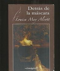 Detrás de la máscara par  Louisa May Alcott
