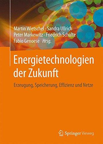 energietechnologien-der-zukunft-erzeugung-speicherung-effizienz-und-netze