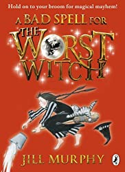A Bad Spell for the Worst Witch by Jill Murphy (2013-09-05)