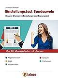 Einstellungstest Bundeswehr | Über 500 Übungsaufgaben mit Lösungen | Bessere Chancen im Eignungstest / Auswahlverfahren: Inklusive Allgemeinwissen, Logik, ... Sprache, Fachwissen von Plakos