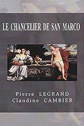 LE  CHANCELIER  DE  SAN  MARCO (Saga  Historique  CINQUECENTO t. 2)