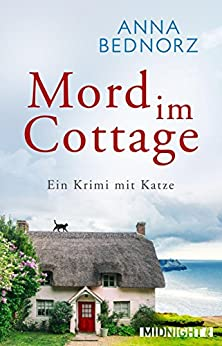 Mord im Cottage: Ein Krimi mit Katze (Aoife ermittelt 1) von [Bednorz, Anna]