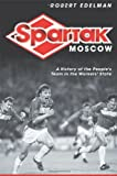 Spartak Moscow: The People's Team in the Workers' State