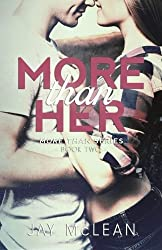 More Than Her (2015) (More Than Series) (Volume 2) by Jay McLean (2013-11-18)