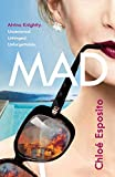 Mad: Seven Days To Steal Her Sister's Life (Mad, Bad and Dangerous to Know Trilogy, Band 1)