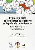 Régimen jurídico de los agentes de jugadores en España y la Unión Europea (Derecho deportivo)