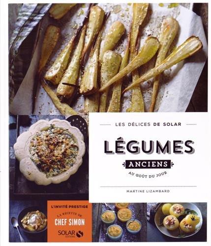 Légumes anciens au goût du jour par Martine Lizambard, Audrey Cosson