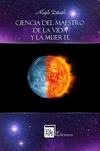 Descargar Libro Ciencia del Maestro de la Vida y la Muerte de Aleph Dáath