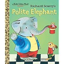 Richard Scarry's Polite Elephant (Little Golden Book)