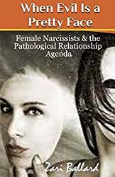 When Evil Is a Pretty Face: Female Narcissists & the Pathological Relationship Agenda