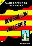 Wanderführer Pyrenäen - Roussillon Vallespir - Wolfgang P Nieder