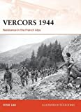 Vercors 1944: Resistance in the French Alps (Campaign, Band 249)