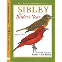 Sibley: The Birder's Year 2011 Weekly Engagement Planner (Calendar) by David Allen Sibley (2010-07-25)