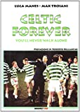 Celtic forever: You'll never walk alone