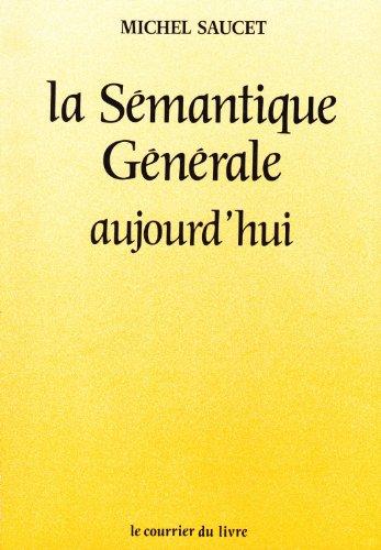 SEMANTIQUE GENERALE AUJOURD'HUI