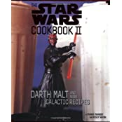 The Star Wars Cookbook II: Darth Malt and More Galactic Recipes