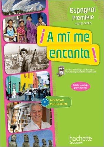 A mi me encanta 1re (B1) - Espagnol - Livre élève format compact - Edition 2011 de Dominique Casimiro,Arnaud Hérard,Maud Beneteau ( 16 août 2011 )