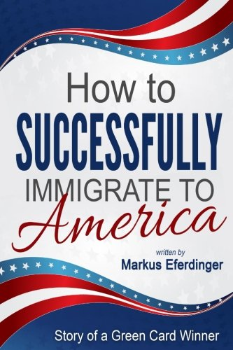 How to successfully immigrate to America: Story of a Green Card Winner (Green Card Stories)