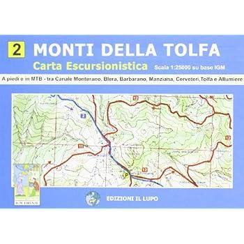 Monti Della Tolfa. Guida Escursionistica. Con Carta 25:000