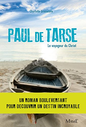 Paul de Tarse : Le voyageur du Christ par Quitterie Simon