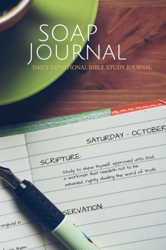 SOAP Journal: Daily Devotional Bible Study Journal: Volume 3 (Soap Journals)