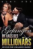 Gefangen im Haus des Millionärs: Schuld und Verlangen Band 1