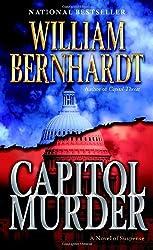 Capitol Murder: A Novel of Suspense by William Bernhardt (January 30,2007)