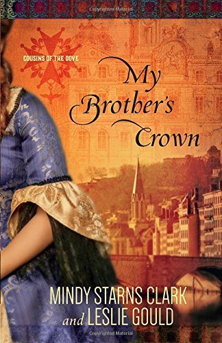 my-brothers-crown-cousins-of-the-dove-by-mindy-starns-clark-2015-10-01